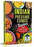 Indian Instant Pot Pressure Cooker Recipes: Healthy