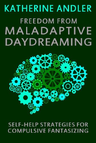 daydreaming storage. Freedom From Maladaptive Daydreaming: Self-Help Strategies For Excessive And Compulsive Fantasizing By [ Daydreaming Storage