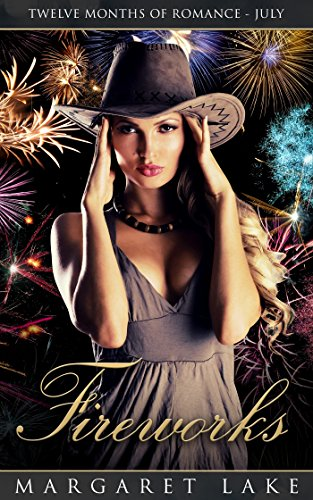 Fireworks (Twelve Months of Romance - July) by [Lake, Margaret]