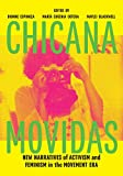 "Maria Cotera, ""Chicana Movidas: New Narratives of Activism and Feminism in the Movement Era"" (U Texas Press, 2018)"