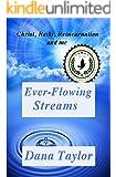 Ever-Flowing Streams: Christ, Reiki, Reincarnation and Me (Supernal Living Book 1)