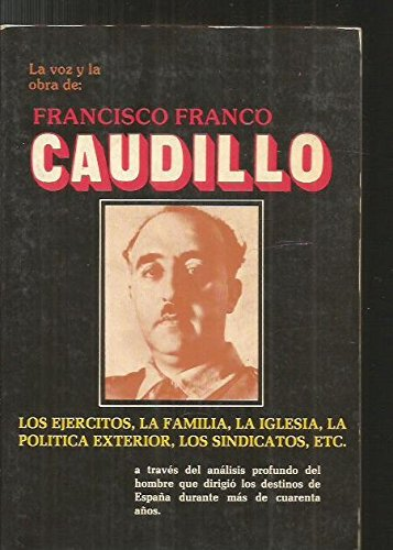 LA VOZ Y LA OBRA DE: FRANCISCO FRANCO, CAUDILLO. Los ejércitos, la ...