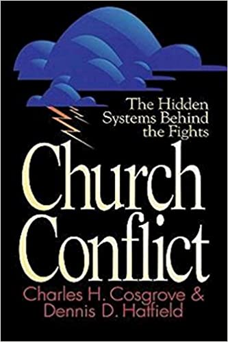 Download online Church Conflict: The Hidden Systems Behind the Fights (Effective Church) PDF, azw (Kindle)