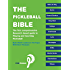 The Pickleball Bible: The first comprehensive research-based guide to playing and teaching Pickleball