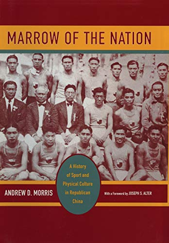 Themes For Sporting Events (Marrow of the Nation: A History of Sport and Physical Culture in Republican China (Asia: Local Studies / Global)