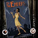 In the Embers: The Great Northern Audio Theatre Radio/TV Program by Brian Price, Jerry Stearns Narrated by Edwin Strout, Robin Miles,  full cast