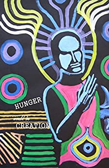 Hunger Would Be Creation (Cow Tipping Press Book 2) by [Authors, Various]