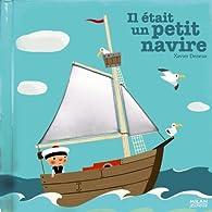 Il était une fois un petit navire par Xavier Deneux