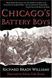 Chicago's Battery Boys, Rick Williams, 1932714065