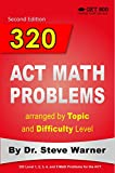320 ACT Math Problems arranged by Topic and