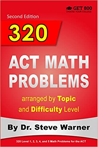 Amazon 320 act math problems arranged by topic and difficulty 320 act math problems arranged by topic and difficulty level 2nd edition 160 act questions with solutions 160 additional questions with answers kindle fandeluxe Image collections