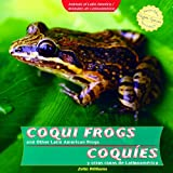 Coqui Frogs and Other Latin American Frogs/Coquies y Otras Ranas de Latinoamerica, Zella Williams, 1404281487