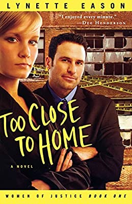 Too Close to Home: A Novel (Women of Justice)