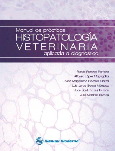 Descargar Libro Manual De Prácticas. Histopatología Veterinaria Aplicada A Diagnóstico Rafael Ramírez Romero