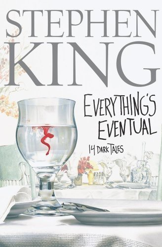 Everythings Eventual by Stephen King