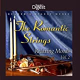 The Romantic Strings: Relaxing Moods Volume 2