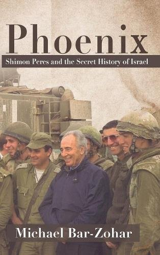 Download Phoenix: Shimon Peres and the secret history of Israel PDF