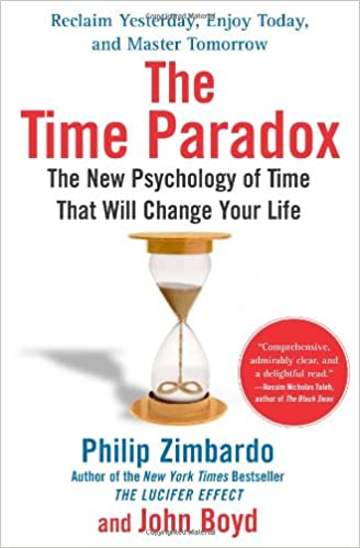 Descargar The Time Paradox: The New Psychology Of Time That Will Change Your Life PDF