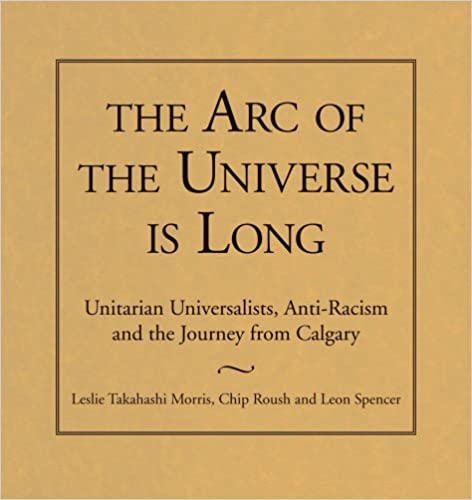 Un livre à télécharger The Arc of the Universe Is Long: Unitarian Universalists, Anti-Racism, and the Journey from Calgary PDF by Leslie Takahashi Morris 1558965483