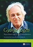 György Ligeti: Beyond Avant-garde and Postmodernism. Translated by Ernest Bernhardt-Kabisch