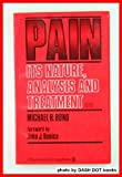 Pain-Its Nature, Analysis, and Treatment, Michael R. Bond, 0443030006