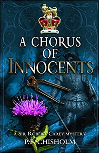 Book A Chorus of Innocents: A Sir Robert Carey Mystery by P. F. Chisholm (2015-08-04)