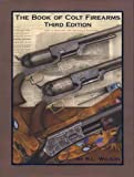 The Book of Colt Firearms, R. L. Wilson, 1886768846