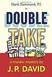 Double Take, J. David, 1466404345
