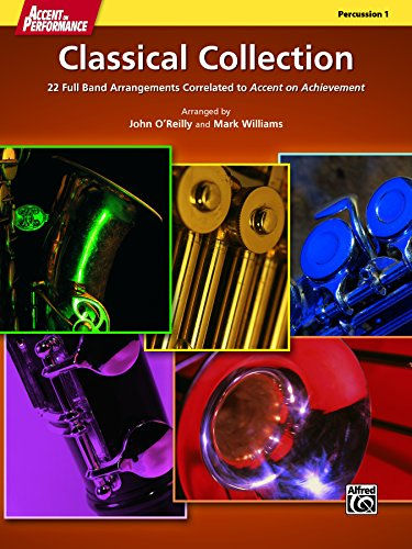 (Accent on Performance Classical Collection for Percussion 1 (Snare Drum, Bass Drum, Tambourine): 22 Full Band Arrangements Correlated to <i>Accent on Achievement</i> (Percussion))