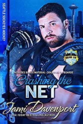 Crashing the Net: Seattle Sockeyes Hockey (Game On in Seattle Book 1)