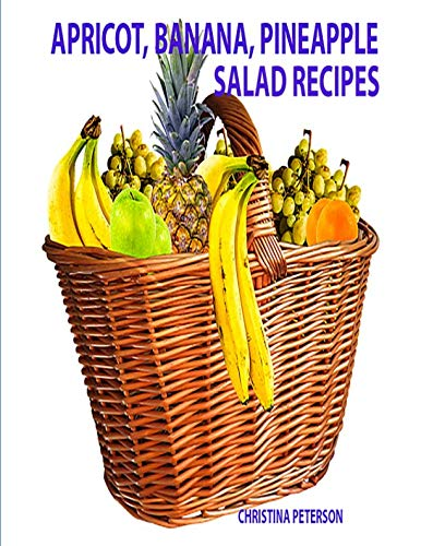 (Apricot, Banana, Pineapple Salad Recipes: Space for notes on each page, Ingredients vary and include: dressings, nuts, cherries, Jello and more)