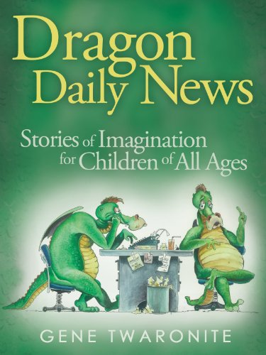 Dragon Daily News. Stories of Imagination for Children of All Ages