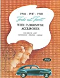 COMPLETE & UNABRIDGED 1946 1947 1948 FORD CAR & TRUCK FACTORY CUSTOM FEATURE ACCESSORIES BROCHURE - CATALOG