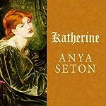 Katherine: A Novel | Anya Seton