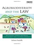 Agrobiodiversity and the Law, Juliana Santilli, 1849713723