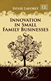 Innovation in Small Family Businesses, Sylvie Laforet, 178100417X