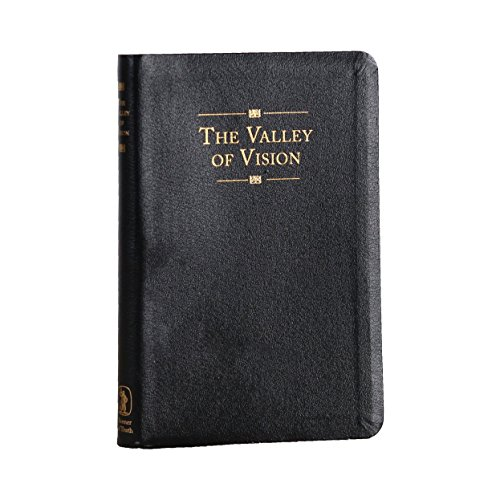 Valley of Vision (Leather): A Collection of Puritan Prayers and - Leather Collection