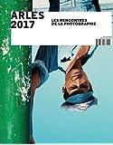 Arles 2017 : Les rencontres de la photographie