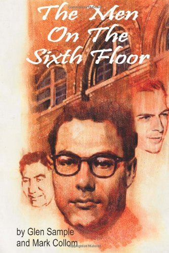 Download The Men on the Sixth Floor [Paperback] [2010] (Author) Glen Sample, Mark Collom ebook