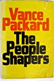 The People Shapers, Vance Packard, 0316687502