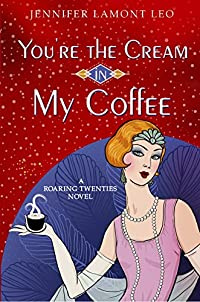 You're The Cream In My Coffee by Jennifer Lamont Leo ebook deal
