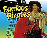 : Famous Pirates (Pebble Plus: Pirates Ahoy!)