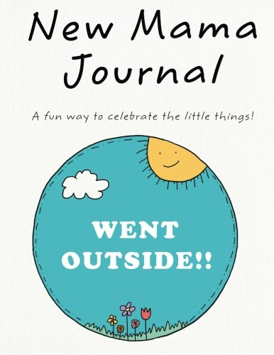 Read Online New Mama Journal: A fun way to celebrate the little things! ebook