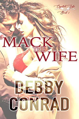 MACK THE WIFE (The Crystal Lake series Book 1)