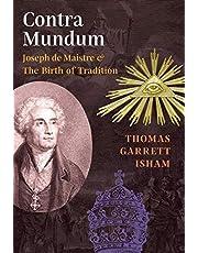 Contra Mundum: Joseph de Maistre & The Birth of Tradition