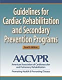 Guidelines for Cardiac Rehabilitation and Secondary Prevention Programs by American Association of Cardiovascular and Pulmonary Rehabilitation (2003-09-29)