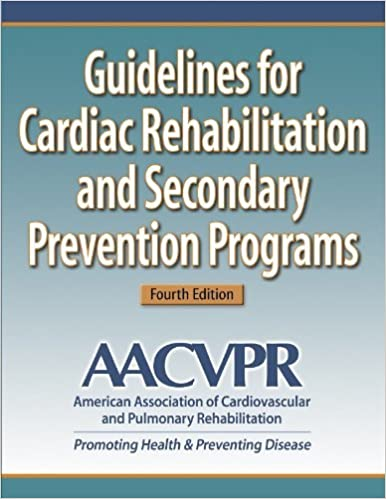 By AACVPR - Guidelines for Cardiac Rehabilitation and Secondary Prevention Programs-4th (fourth) Edition: 4th (fourth) Edition