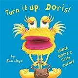 Turn it Up Doris! (Puppet Books) (sam lloyd Series)