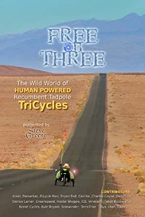 Free on Three: The Wild World of Human Powered Recumbent Tadpole TriCycles (English Edition)