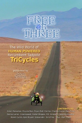 Free on Three: The Wild World of Human Powered Recumbent Tadpole TriCycles ()